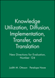 Knowledge Utilization, Diffusion, Implementation, Transfer, and Translation: New Directions for Evaluation, Number 124 (0470589213) cover image