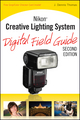 Nikon Creative Lighting System Digital Field Guide, 2nd Edition (0470603313) cover image