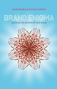 Brand Enigma: Decoding the Secrets of your Brand (0470741813) cover image