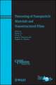 Processing of Nanoparticle Materials and Nanostructured Films (0470927313) cover image