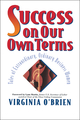 Success On Our Own Terms: Tales of Extraordinary, Ordinary Business Women (0471178713) cover image