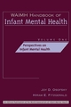 WAIMH Handbook of Infant Mental Health, Volume 1, Perspectives on Infant Mental Health (0471189413) cover image