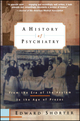 A History of Psychiatry: From the Era of the Asylum to the Age of Prozac (0471245313) cover image