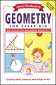 Janice VanCleave's Geometry for Every Kid: Easy Activities that Make Learning Geometry Fun (0471311413) cover image