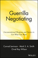 Guerrilla Negotiating: Unconventional Weapons and Tactics to Get What You Want (0471330213) cover image