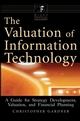 The Valuation of Information Technology: A Guide for Strategy Development, Valuation, and Financial Planning (0471378313) cover image