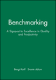 Benchmarking: A Signpost to Excellence in Quality and Productivity + Workbook (0471958913) cover image
