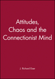 Attitudes, Chaos and the Connectionist Mind (0631191313) cover image