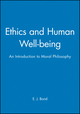 Ethics and Human Well-being: An Introduction to Moral Philosophy (0631195513) cover image