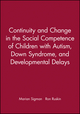 Continuity and Change in the Social Competence of Children with Autism, Down Syndrome, and Developmental Delays (0631215913) cover image