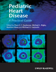 Pediatric Heart Disease: A Clinical Guide (0727918613) cover image