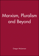Marxism, Pluralism and Beyond (0745603513) cover image