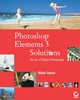 PhotoshopElements 3 Solutions: The Art of Digital Photography (0782150713) cover image