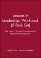 Lessons in Leadership, The Peter F. Drucker Foundation for Nonprofit Management, Workbook (5 Pack Set), Workbook (5 Pack Set) (0787945013) cover image