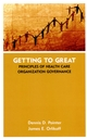 Getting to Great: Principles of Health Care Organization Governance (0787961213) cover image