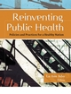 Reinventing Public Health: Policies and Practices for a Healthy Nation (0787975613) cover image