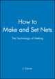 How to Make and Set Nets: The Technology of Netting (0852380313) cover image