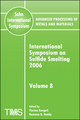Advanced Processing of Metals and Materials (Sohn International Symposium), Volume 8, International Symposium on Sulfide Smelting 2006 (0873396413) cover image