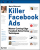 Killer Facebook Ads: Master Cutting-Edge Facebook Advertising Techniques (1118022513) cover image