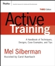 Active Training: A Handbook of Techniques, Designs, Case Examples, and Tips, 3rd Edition (1118046013) cover image