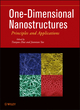 One-Dimensional Nanostructures: Principles and Applications (1118071913) cover image