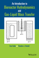 An Introduction to Bioreactor Hydrodynamics and Gas-Liquid Mass Transfer (1118104013) cover image