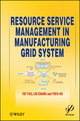 Resource Service Management in Manufacturing Grid System (1118122313) cover image