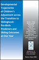 Developmental Trajectories of Children's Adjustment across the Transition to Siblinghood: Pre-Birth and Sibling Outcomes at Year One (1119442613) cover image