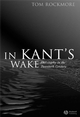 In Kant's Wake: Philosophy in the Twentieth Century (1405125713) cover image