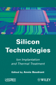 Silicon Technologies: Ion Implantation and Thermal Treatment (1848212313) cover image