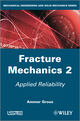 Fracture Mechanics 2: Applied Reliability (1848214413) cover image
