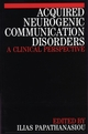 Acquired Neurogenic Communication Disorders: A Clinical Perspective (1861561113) cover image