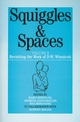 Squiggles and Spaces: Revisiting the Work of D. W. Winnicott, Volume 1 (1861562713) cover image