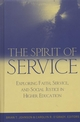The Spirit of Service: Exploring Faith, Service, and Social Justice in Higher Education (1933371013) cover image
