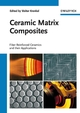 Ceramic Matrix Composites: Fiber Reinforced Ceramics and their Applications (3527313613) cover image