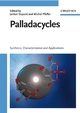 Palladacycles: Synthesis, Characterization and Applications (3527317813) cover image