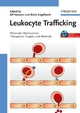 Leukocyte Trafficking: Molecular Mechanisms, Therapeutic Targets, and Methods (3527607013) cover image