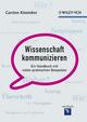 Wissenschaft kommunizieren: Ein Handbuch mit vielen praktischen Beispielen (3527652213) cover image