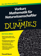Vorkurs Mathematik für Naturwissenschaftler für Dummies (3527669213) cover image