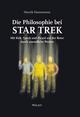 Die Philosophie bei Star Trek: Mit Kirk, Spock und Picard auf der Reise durch unendliche Weiten (3527673113) cover image