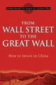 From Wall Street to the Great Wall: How to Invest in China (0470109114) cover image