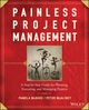 Painless Project Management: A Step-by-Step Guide for Planning, Executing, and Managing Projects (0470117214) cover image