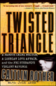 Twisted Triangle: A Famous Crime Writer, a Lesbian Love Affair, and the FBI Husband's Violent Revenge (0470442514) cover image