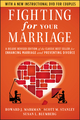 Fighting for Your Marriage: A Deluxe Revised Edition of the Classic Best-seller for Enhancing Marriage and Preventing Divorce, 3rd Edition (0470485914) cover image