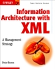 Information Architecture with XML: A Management Strategy (0470857714) cover image