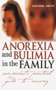 Anorexia and Bulimia in the Family: One Parent's Practical Guide to Recovery (0470861614) cover image