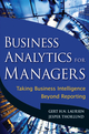 Business Analytics for Managers: Taking Business Intelligence Beyond Reporting (0470890614) cover image