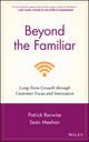 Beyond the Familiar: Long-Term Growth through Customer Focus and Innovation (0470976314) cover image