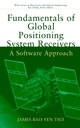 Fundamentals of Global Positioning System Receivers: A Software Approach (0471463914) cover image