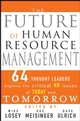 The Future of Human Resource Management: 64 Thought Leaders Explore the Critical HR Issues of Today and Tomorrow (0471677914) cover image